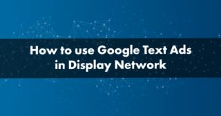 Ako na textové reklamy Google Ads v Obsahovej sieti