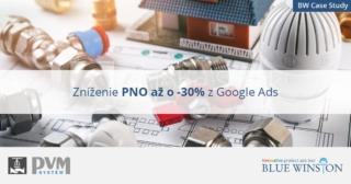 BlueWinston znížil až o -30% PNO Google kampaní pre eshop zo segmentu kúrenie, chladenie, kúpeľne - PVM system