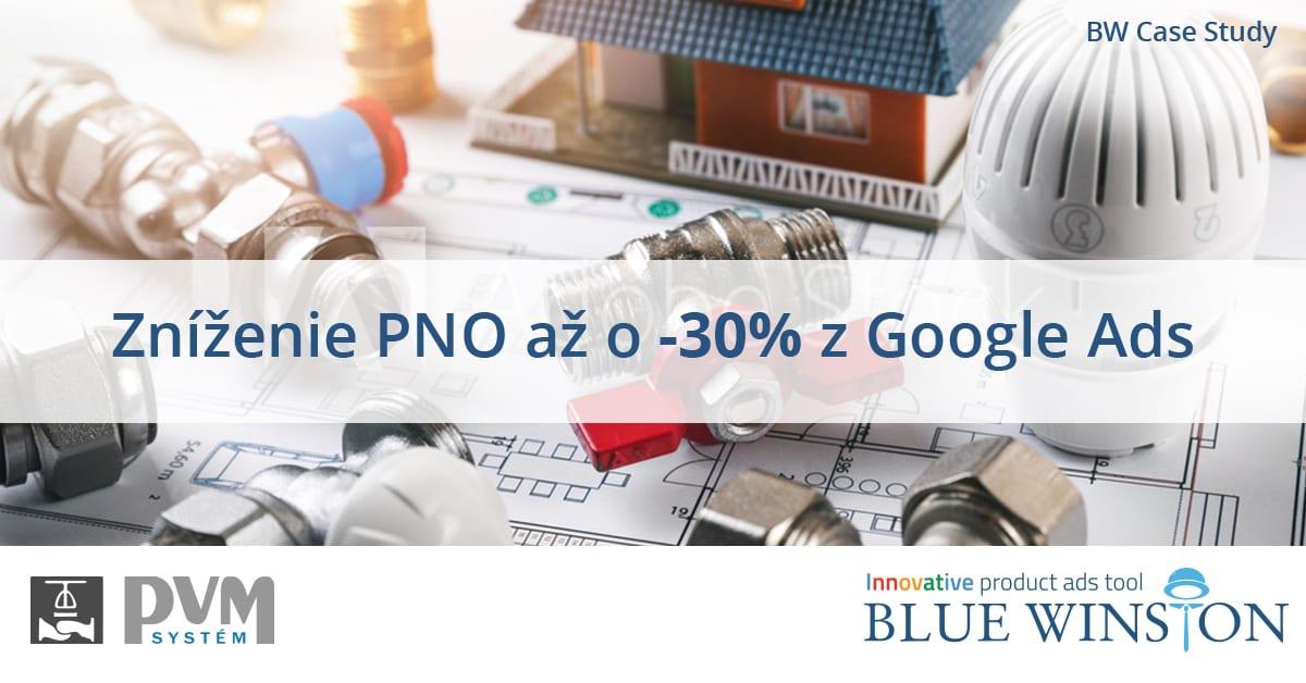 BlueWinston znížil PNO až o -30% na Google kampaniach pre PVMsystem