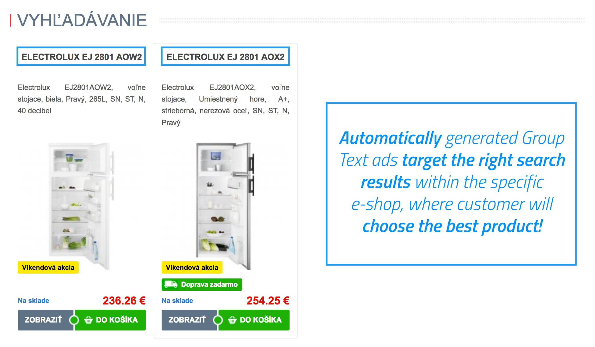 Automatically generated Product-Group Text ads will target the right fulltext search results within eshop, where customer will choose the best product