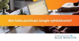 Ako ľudia používajú Google vyhľadávanie